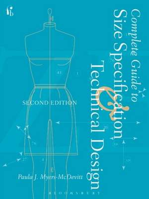 Complete Guide to Size Specification and Technical Design [With CDROM]:  A Multi-Method Approach to the Art of Style Selection, Fitting, and Alteration de Paula J. Myers-McDevitt