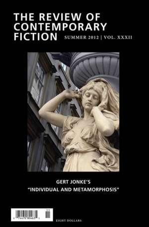 "The Review of Contemporary Fiction, Volume 32:  Gert Jonke's ""Individual and Metamorphosis"" de Gert Jonke"