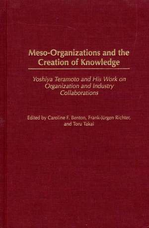 Meso-Organizations and the Creation of Knowledge:  Yoshiya Teramoto and His Work on Organization and Industry Collaborations de Unknown
