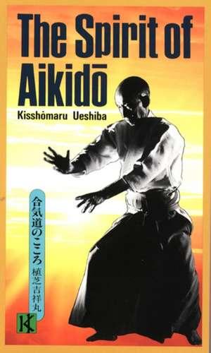 The Spirit Of Aikido de Kisshomaru Ueshiba