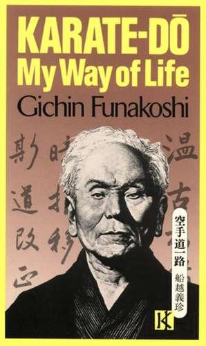 Karate-do: My Way Of Life de Gichin Funakoshi
