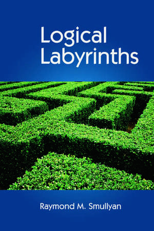 Logical Labyrinths de Raymond Smullyan