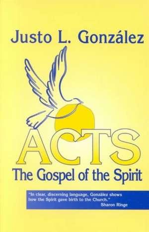 Acts:  The Gospel of the Spirit de Justo L. Gonzalez