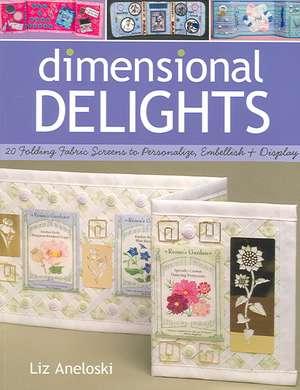 Dimensional Delights:  20 Folding Fabric Screens to Personalize, Embellish, & Display de Liz Aneloski