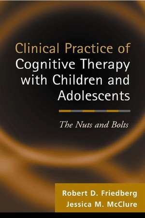 Clinical Practice of Cognitive Therapy with Children and Adolescents: The Nuts and Bolts