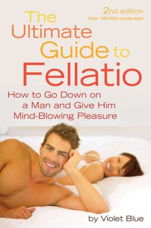 The Ultimate Guide To Fellatio 2nd Ed