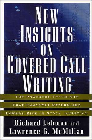New Insights on Covered Call Writing: The Powerful Technique That Enhances Return and Lowers Risk in Stock Investing de Richard L. Ehman