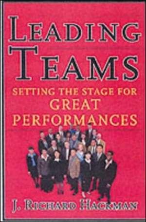 Leading Teams de J. Richard Hackman