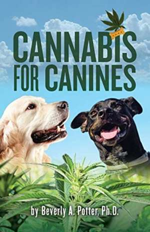 Cannabis for Canines de Beverly A. Potter