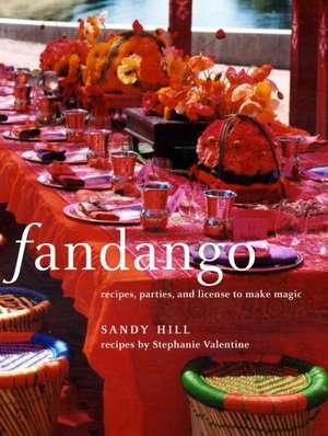 Fandango:  Recipes, Parties, and License to Make Magic de Sandy Hill