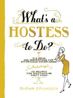 What's a Hostess to Do? de Susan Spungen