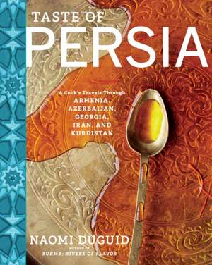 Taste of Persia de Naomi Duguid