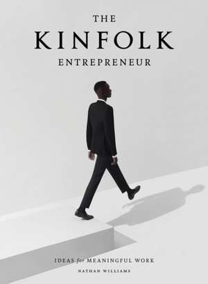 The Kinfolk Entrepreneur de Nathan Williams