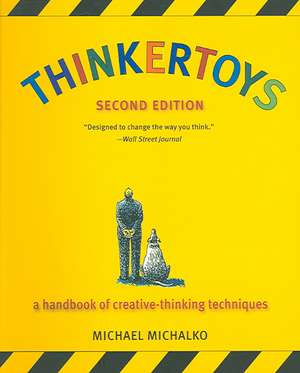 Thinkertoys:  A Handbook of Creative-Thinking Techniques de Michael Michalko
