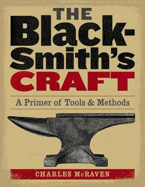 The Blacksmith's Craft de Charles McRaven
