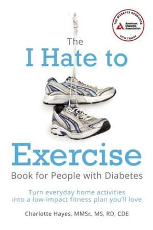 """The """"I Hate to Exercise"""" Book for People with Diabetes de Charlotte Hayes"""