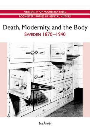 Death, Modernity, and the Body – Sweden 1870–1940