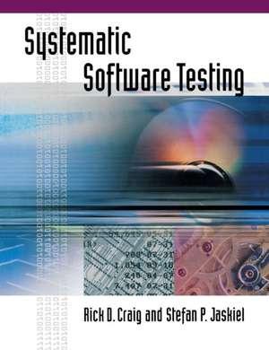 Systemic Software Testing de Rick D. Craig