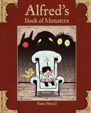 Alfred's Book of Monsters de Sam Streed