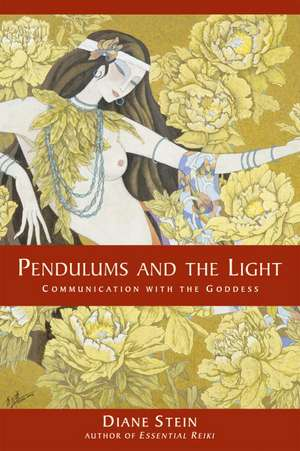 Pendulums and the Light:  Communication with the Goddess de Diane Stein