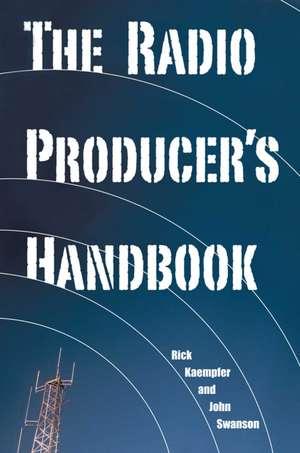The Radio Producer's Handbook de Rick Kaempfer