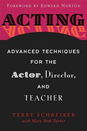 Acting: Advanced Techniques for the Actor, Director, and Teacher de Terry Schreiber