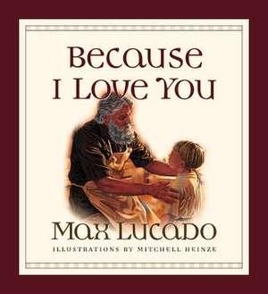 Because I Love You de Max Lucado