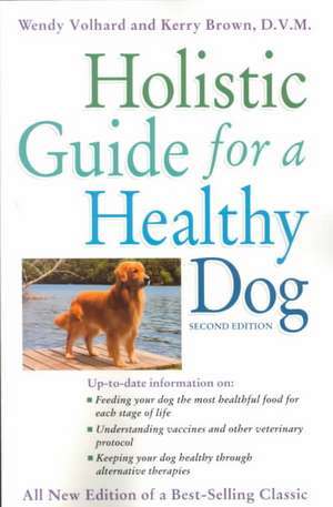 Holistic Guide for a Healthy Dog de Wendy Volhard