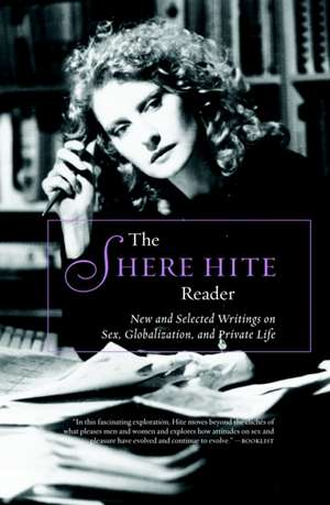 The Shere Hite Reader: Sex, Globalization, and Private Life de Shere Hite