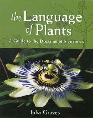 The Language of Plants de Julia Graves