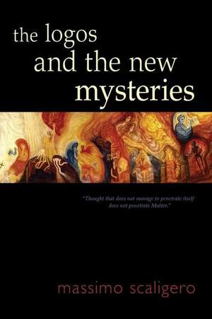 The Logos and the New Mysteries de Massimo Scaligero