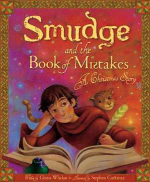 Smudge and the Book of Mistakes:  A Christmas Story de Gloria Whelan