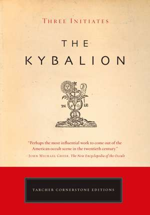 The Kybalion:  A Study of the Hermetic Philosophy of Ancient Egypt and Greece de Jeremy P. Tarcher