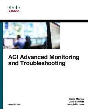 ACI Advanced Monitoring and Troubleshooting de Sadiq Memon