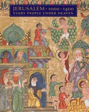 Jerusalem, 1000–1400 – Every People Under Heaven