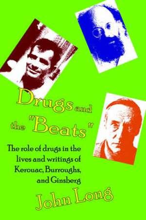 Drugs and the 'Beats' de John Long