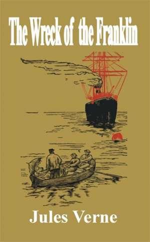 The Wreck of the Franklin de Jules Verne