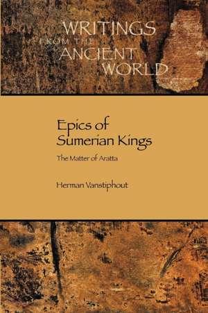Epics of Sumerian Kings de H. L. J. Vanstiphout