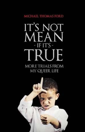 It's Not Mean If It's True