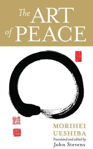 The Art of Peace de Morihei Ueshiba