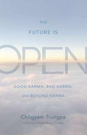 The Future Is Open de Cheogyam Trungpa