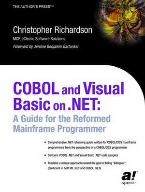 COBOL and Visual Basic on .NET: A Guide for the Reformed Mainframe Programmer de Chris L. Richardson