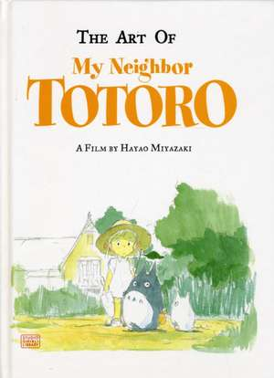 The Art of My Neighbor Totoro de Hayao Miyazaki