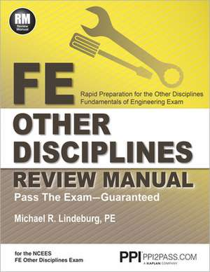 FE Other Disciplines Review Manual:  Rapid Preparation for the Other Disciplines Fundamentals of Engineering Exam de Michael R. Lindeburg