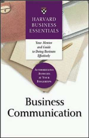 Business Communication: Your Mentor and Guide to Doing Business Effectively de  Harvard Business Essentials