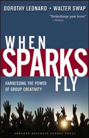 When Sparks Fly:  Harnessing the Power of Group Creativity de Dorothy Leonard-Barton