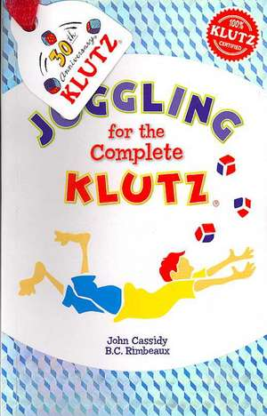 Juggling for the Complete Klutz [With Three Bean Juggling Bags]