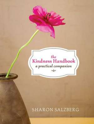 The Kindness Handbook:  A Practical Companion de Sharon Salzberg