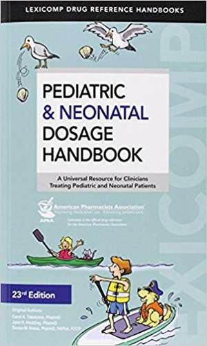 Taketomo. Pediatric & Neonatal Dosage Handbook de Carol K. Taketomo