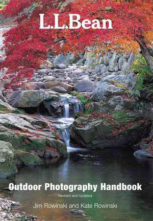 L.L. Bean Outdoor Photography Handbook de Jim Rowinski